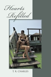 Hearts Refilled ebook by T. R. Charles