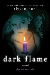 Dark Flame ebook by Alyson Noël