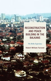 Reconstruction and Peace Building in the Balkans - The Brcko Experience ebook by Robert William Farrand,Allison Frendak-Blume