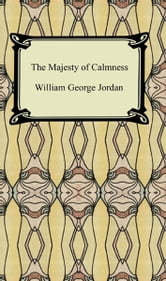 The Majesty of Calmness ebook by William George Jordan
