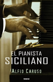 El pianista siciliano ebook by Alfio Caruso