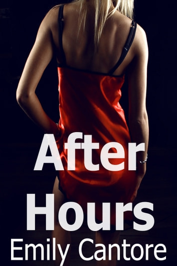 After Hours ebook by Emily Cantore