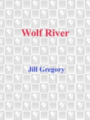 Wolf River - A Novel ebook by Jill Gregory