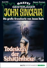 John Sinclair - Folge 0680 - Todeskuss der Schattenhexe ebook by Jason Dark