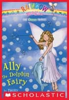 Ocean Fairies #1: Ally the Dolphin Fairy ebook by Daisy Meadows