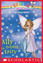 Ocean Fairies #1: Ally the Dolphin Fairy - A Rainbow Magic Book ebook by Daisy Meadows