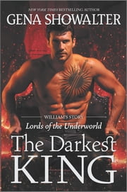 The Darkest King - William's Story ebook by Gena Showalter