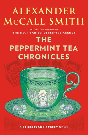 The Peppermint Tea Chronicles - 44 Scotland Street Series (13) 電子書籍 by Alexander McCall Smith