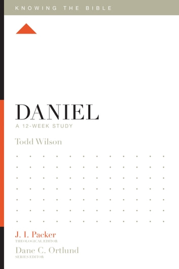 Daniel - A 12-Week Study ebook by Todd Wilson