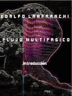 Flujo Multifasico I ebook by Edalfo Lanfranchi