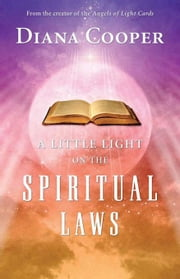 A Little Light on the Spiritual Laws ebook by Cooper, Diana