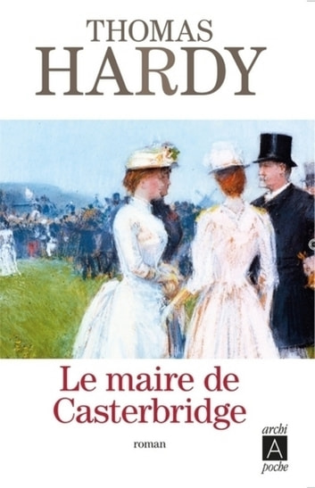 Le maire de Casterbridge ebook by Thomas Hardy