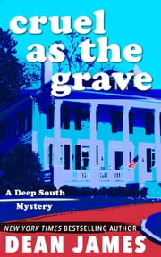 Cruel as the Grave ebook by Dean James