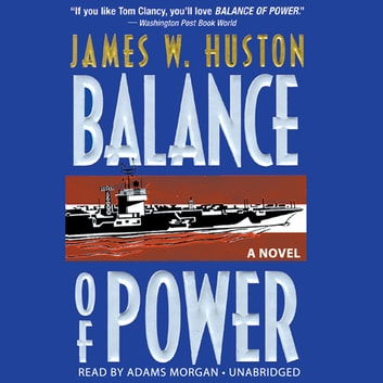 Balance of Power audiobook by James W. Huston