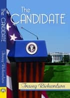 The Candidate ebook by Tracey Richardson