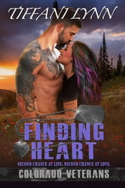 Finding Heart - Colorado Veterans, #2 eBook par Tiffani Lynn