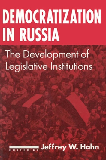 Democratization In Russia The Development Of Legislative