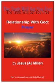 Relationship with God: Prayer ebook by Jesus (AJ Miller)