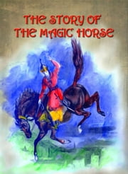 THE STORY OF THE MAGIC HORSE - From Thousand and One Night ebook by Daniel Coenn (illustrator)