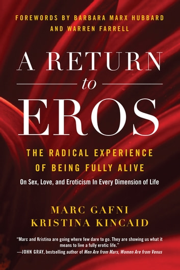 A Return to Eros - The Radical Experience of Being Fully Alive ebook by Marc Gafni,Kristina Kincaid
