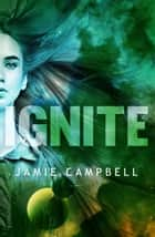 Ignite ebook by Jamie Campbell