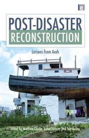 Post-Disaster Reconstruction - Lessons from Aceh ebook by Matthew Clarke,Ismet Fanany,Sue Kenny