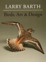 Birds, Art & Design ebook by Larry Barth
