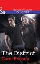 The District (Mills & Boon Intrigue) ebook by Carol Ericson