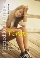 Benedikt Furtmayr (3) - Tina ebook by Walter Bachmeier