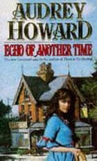 Echo of Another Time ebook by Audrey Howard