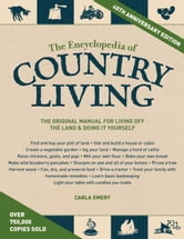 The Encyclopedia of Country Living, 40th Anniversary Edition ebook by Carla Emery