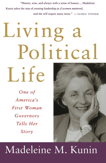 Living a Political Life eBook by Madeleine May Kunin