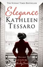 Elegance ebook by Kathleen Tessaro