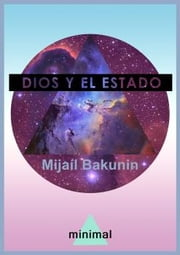 Dios y el Estado ebook by MIJAÍL BAKUNIN