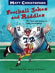 Matt Christopher's Football Jokes and Riddles ebook by Matt Christopher,Larry Johnson