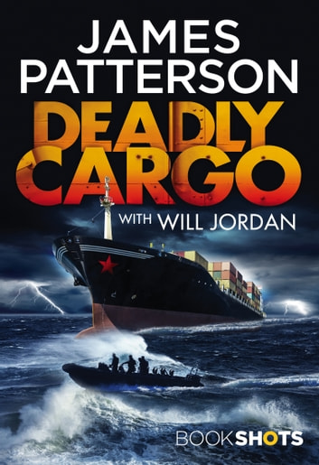 Deadly Cargo - BookShots ebook by James Patterson