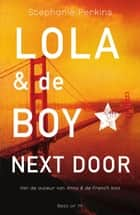 Lola & de boy next door ebook by Stephanie Perkins, Karin Breuker