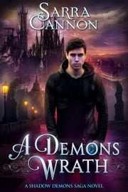 A Demon's Wrath: Parts 1 & 2 - Jackson's Story ebook by Sarra Cannon