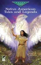Native American Tales and Legends ebook by Allan A. Macfarlan