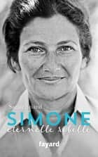Simone, éternelle rebelle ebook by Sarah Briand