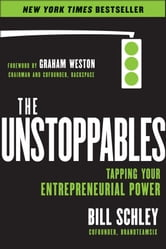The UnStoppables - Tapping Your Entrepreneurial Power ebook by Bill Schley