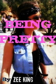 Being Pretty ebook by Zee King