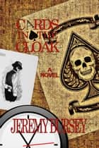 Cards in the Cloak ebook by Jeremy Bursey