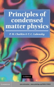 Principles of Condensed Matter Physics ebook by P. M. Chaikin,T. C. Lubensky