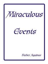 Miraculous Events ebook by Father Aquinas