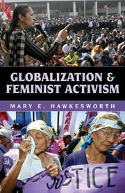 Globalization and Feminist Activism ebook by Mary E. Hawkesworth