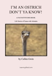 I Am An Ostrich, Don't You Know ebook by Cullen Gwin