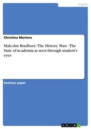 Malcolm Bradbury: The History Man - The State of Academia as seen through student's eyes ebook by Christina Martens