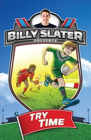 Billy Slater 1: Try Time ebook by Patrick Loughlin,Nahum Ziersch,Billy Slater