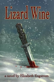 Lizard Wine ebook by Elizabeth Engstrom
